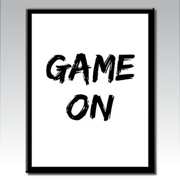 GAME ON, Printable Art, Inspirational Quote, Motivational Art, Typography Art, Modern Art, Black and White Art, Digital Download Art