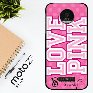 Love Pink Victoria Secret Z3971 Motorola Moto Z2 Play Case