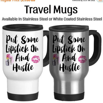 Travel Mug, Put Some Lipstick On And Hustle Boss Working Woman Lipstick kiss Lipstick, Gift Idea, Stainless Steel 14 oz Coffee Cup