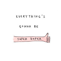 everything's gonna be super duper Art Print by Marc Johns | Society6