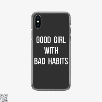 Good Girl With Bad Habits, Funny Phone Case