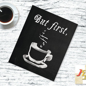 coffee kitchen black and white art print wall poster coffee print quote home office decor chalkboard art, typographic print but first coffee