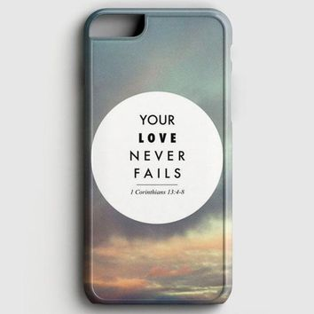 Your Love Never Fails iPhone 8 Case | casescraft