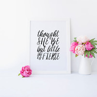Though She Be But Little,Wall Art print,Inspirational Quote,Art Wall Nursery Decor,She Is Fierce,Quote Printable,Hand Lettering,Wall Art
