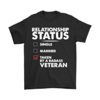 QIYIF Relationship Status: Taken By A BADASS Veteran Shirts