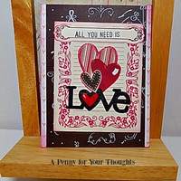 All You Need Is Love Handmade Valentine . Ready to Ship.