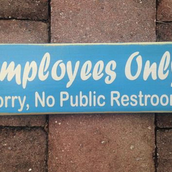 12x4 Employees Only No Restrooms Wood Sign