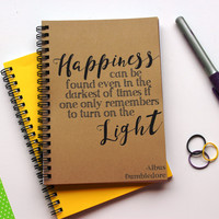 Happiness can be found even in the darkest of times- Harry Potter Quote - 5 x 7 journal