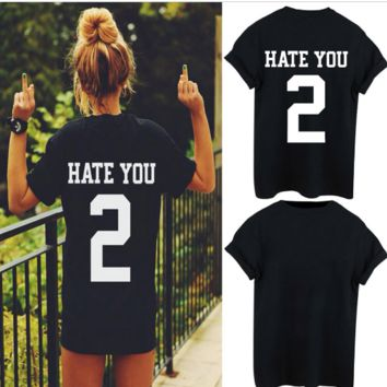 Newest HATE YOU 2 TEE shirt