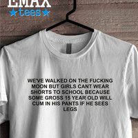 We've Walked on the Moon Shirt, Girls cant wear shorts T-shirt School Clothes Unisex