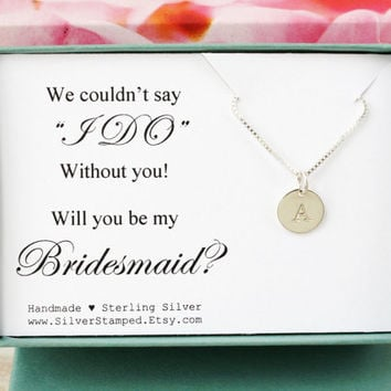 Gift for Bridesmaid invide sterling silver initial necklace personalized gift for Bridesmaids gift box We couldn't say I do without you
