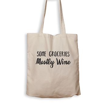 Some Groceries, Mostly Wine - Tote Bag
