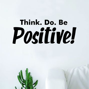Think Do Be Positive Quote Wall Decal Sticker Bedroom Home Room Art Vinyl Inspirational Kids Baby Teen School Good Vibes