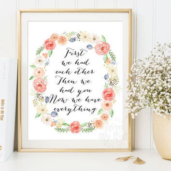 First we had each other print, Nursery quote, new baby girl gift, wall art, Decor, Pink, Floral wreath, Instant download, Daughter gift,