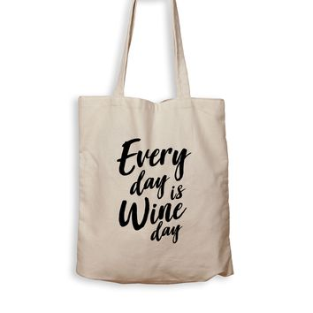 Every Day Is Wine Day - Tote Bag
