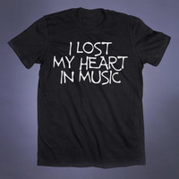 Music Lover Shirt I Lost My Heart Is Music Slogan Tee Grunge Band Punk Rock Indie Alternative ClothingTumblr T-shirt