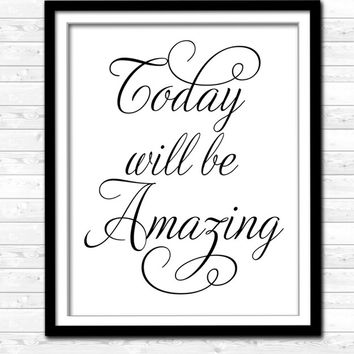 Today will be Amazing - Typography Art Print