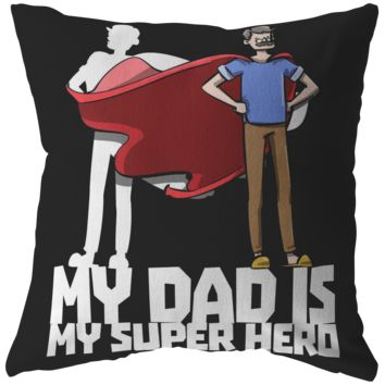 Best Daddy Ever Pillow, My Dad is my Super Hero Pillow