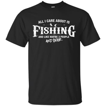 Fishing Shirt All I care about is fishing and beer T-shirt