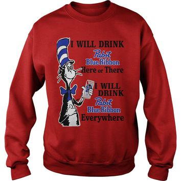 Dr seuss I will drink pabst blue ribbon here or there I will drink pabst blue ribbon everywhere shirt Sweatshirt Unisex