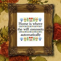 Home Is Where The Wifi Connects Automatically cross stitch PDF pattern