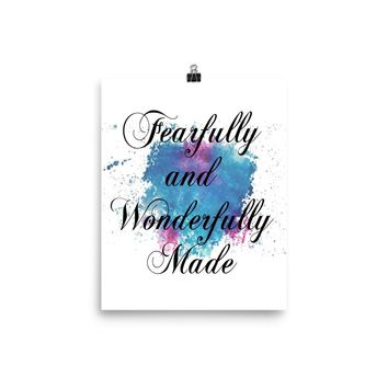 """Watercolor Art Print Quote """"Fearfully and Wonderfully Made"""" Poster"""