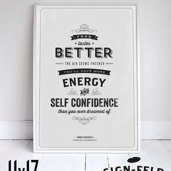 "Food Tastes Better, The Air Seems Fresher - Seinfeld Quote - Signfeld Poster - 11x17"" - Home Decor"