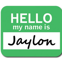 Jaylon Hello My Name Is Mouse Pad