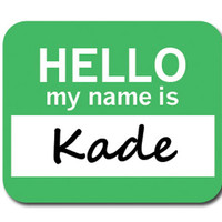 Kade Hello My Name Is Mouse Pad