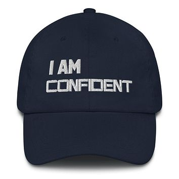 """"""" I AM CONFIDENT""""  Positive Motivational & Inspiring Quote Embroidery Classic  Dad hat"""