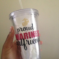 Proud Marine Corps Girlfriend -or- Wife Tumbler Cup with Straw