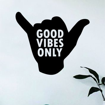 Shaka Good Vibes Only Hang Loose Hand Quote Wall Decal Sticker Room Bedroom Art Vinyl Decor Decoration Teen Inspirational Adventure Surf Sports Ocean Beach Hawaiian Aloha