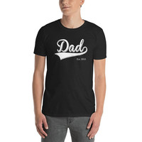 Dad Shirt for Father day gift | Dad Est 2018 | Dad Since 2017, 2016, 2015, 2014, 2013, 2012, 2011, 2010