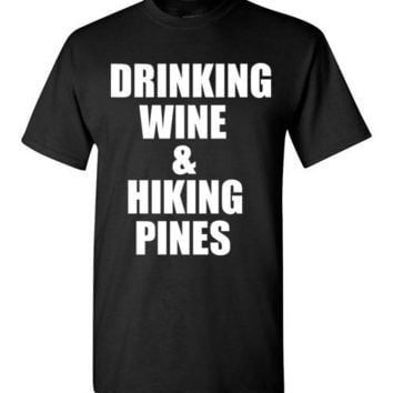 Drinking Wine and Hiking Pines T-Shirt