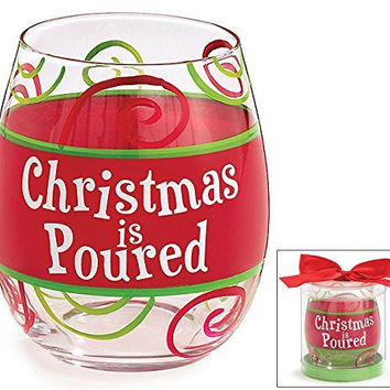 Christmas Is Poured Stemless Wine Glass