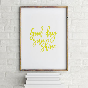 Wall art Decor sunshine Watercolor nursery Poster sunshine Art Inspiration quote nursery Good Day Sunshine prinnt, you are my sunshine