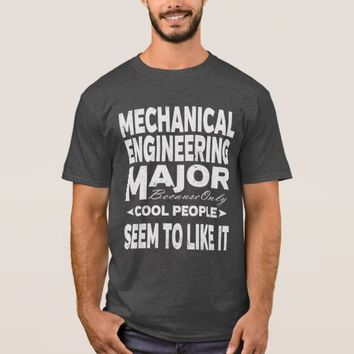 Mechanical Engineering College Major Cool People T-Shirt
