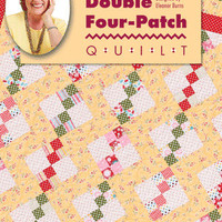 Lap Quilt Pattern, Double Four-Patch Quilt: Eleanor Burns Signature Pattern, Wall Hanging Pattern