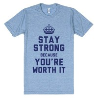 Stay Strong Because You're Worth It-Unisex Athletic Blue T-Shirt