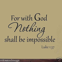 For With God Nothing Shall Be Impossible Wall Decals Bible Quote Luke 1:37