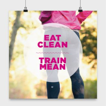 Fitness Motivation Poster - Eat Clean Train Mean