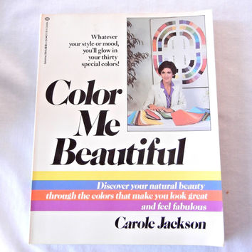 Color Me Beautiful Book, Timeless Style Fashion Tips from Carole Jackson, Dressing in Colors that Look Best and Styles that Flatter 1981