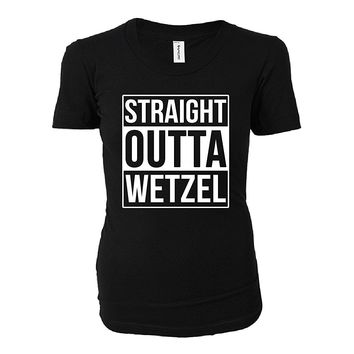Straight Outta Wetzel County. Cool Gift - Ladies T-shirt