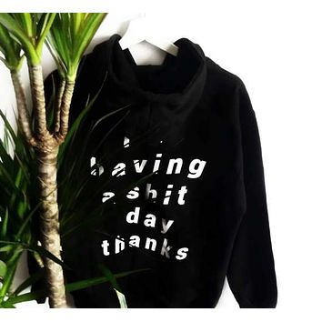 i'm having a shit day thanks Hoodies Cotton Long Sleeve Sweatshirt Tumblr Graphic Top Women/Men Hipster Jumper Funny Pullover