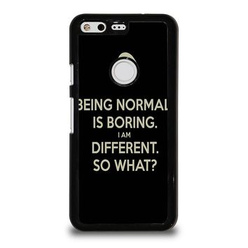 NORMAL IS BORING QUOTES Google Pixel Case Cover
