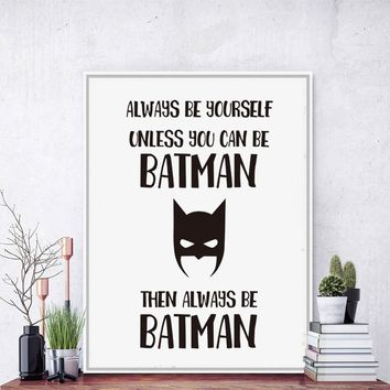 Always Be Yourself Be Superhero Canvas Art Print Poster Painting Cartoon Animal Wall Picture For Kids Rooms Office Home Decor