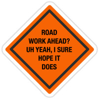 'Road Work Ahead I Sure Hope It Does Vine' Sticker by ktsells