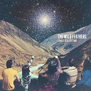 The Wild Feathers - Lonely Is A Lifetime