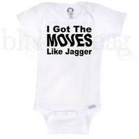 I GOT THE MOVES LIKE JAGGER - Gerber® Onesuit® Baby INFANT T-SHIRT NEW dance cute
