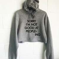 Sorry I'm Not Good At Peopleing Cropped Hoodie